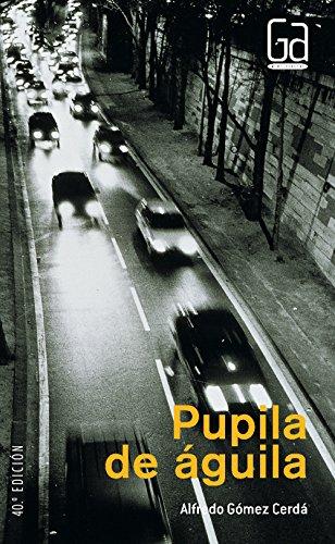 Pupila de águila (eBook-ePub) (Gran angular) por Alfredo Gómez Cerdá