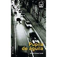 Pupila de águila (eBook-ePub) (Gran Angular nº 97)