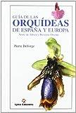 Guía de las Orquideas de España y Europa (Descubrir la Naturaleza)