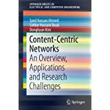 Content-Centric Networks: An Overview, Applications and Research Challenges