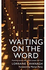 Waiting on the Word: Preaching Sermons That Connect People with God Paperback