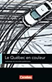 Espaces litt�raires: B1-B1+ - Le Qu�bec en couleur: Anthologie de nouvelles qu�b�coises. Lekt�re