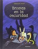Bromas en la oscuridad (Obras de autor)