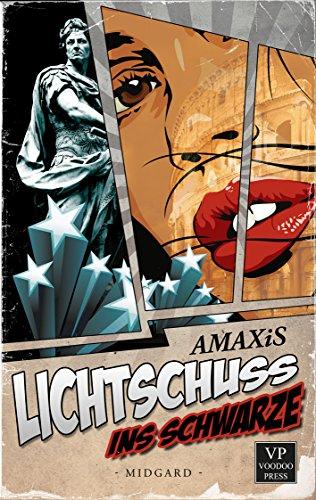 Lichtschuss ins Schwarze: Urban Fantasy von [AMAXiS]