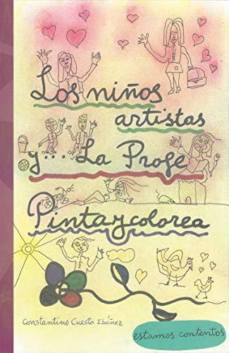 Los niños artistas y... La Profe Pintaycolorea: Estamos contentos por Constantino Cuesta Ibáñez