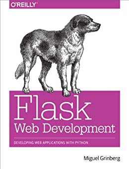Flask Web Development: Developing Web Applications with Python di [Grinberg, Miguel]