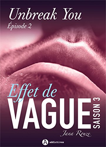 Effet de vague, saison 3, épisode 2: Unbreak you