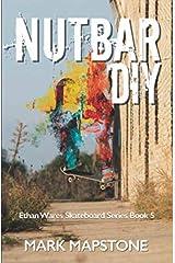 Nutbar DIY: An Ethan Wares Skateboard Series Paperback