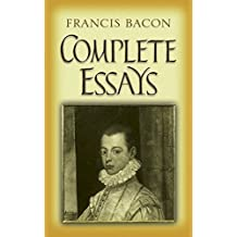 Complete Essays (Dover Books on Literature & Drama) by Francis Bacon (2008-04-21)