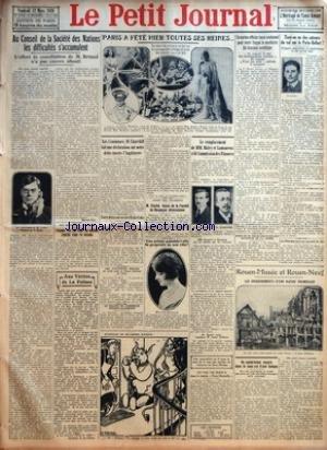PETIT JOURNAL (LE) [No 23066] du 12/03/1926 - AU CONSEIL DE LA SOCIETE DES NATIONS LES DIFFICULTES S'ACCUMULENT PAR MARCEL RAY - LES HOSTILITES EN CHINE - TCHANG TSO LIN PART EN GUERRE CONTRE FENG YU HSIANG - AUX VERITES DE LA PALISSE PAR MONSIEUR DE LA PALISSE - PARIS A FETE HIER TOUTES SES REINES - AUX COMMUNES M CHURCHILL FAIT UNE DECLARATION SUR NOTRE DETTE ENVERS L'ANGLETERRE - LES AVIATEURS BELGES EN ROUTE POUR LE CONGO ARRIVENT AU CAIRE - LE TRAITE DE COMMERCE FRANCO ALLEMAND - APRES DES