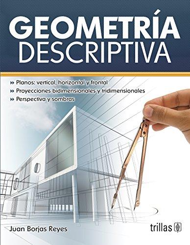 Geometría Descriptiva / Descriptive geometry por Juan Borjas Reyes