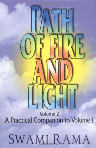 Path of Fire and Light: A Practical Companion to Volume 1: A Practical Companion to Volume One Volume 2 por Rama Swami