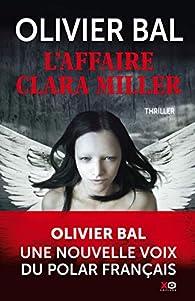 L'affaire Clara Miller par Olivier Bal