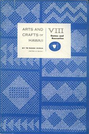 Arts and Crafts of Hawaii: Games and Recreation by Peter H. Buck (1957-06-02)