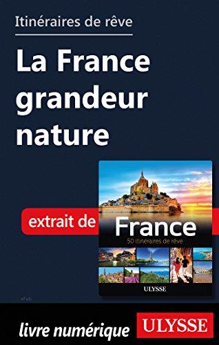 Descargar Libro Itinéraires de rêve - La France grandeur nature de Collectif