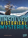 Unsolved Historical Mysteries (Unsolved Mystery Files)