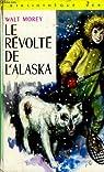 Le revolte de l'alaska par Morey