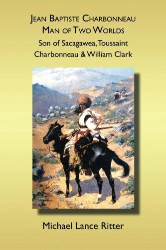 Jean Baptiste Charbonneau: Man of Two Worlds