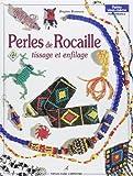 Perles de rocaille : Tome 2, Tissage et enfilage