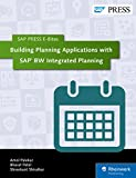 Building Planning Applications with SAP BW Integrated Planning (SAP PRESS E-Bites Book 13)