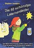 Die 50 schönsten Laternenlieder: Das Liederbuch mit allen Texten, Noten und Gitarrengriffen zum Mitsingen und Mitspielen - Stephen Janetzko