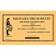 Military Drum Beats: For School and Drum Corps by George Lawrence Stone (7-Jan-2009) Paperback