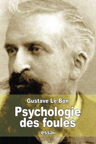 Psychologie des foules (French Edition) by Gustave Le Bon (2015-06-30)