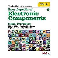 Make: Encyclopedia of Electronic Components Volume 2: LEDs, LCDs, Audio, Thyristors, Digital Logic, and Amplification