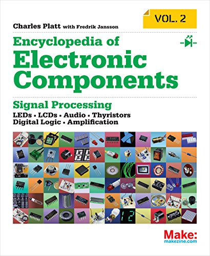 make-encyclopedia-of-electronic-components-volume-2-leds-lcds-audio-thyristors-digital-logic-and-amp