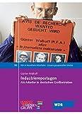Industriereportagen: Als Arbeiter in deutschen Großbetrieben (Wir in Nordrhein-Westfalen - Unsere gesammelten Werke) - Günter Wallraff
