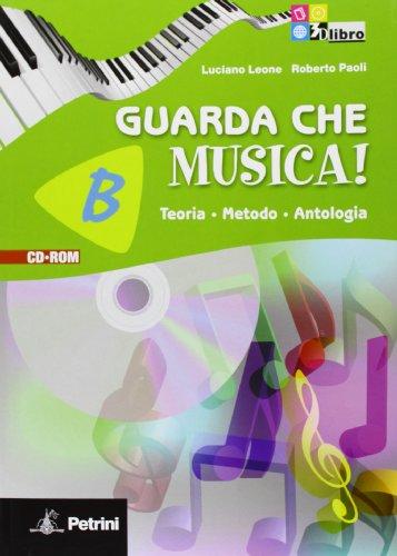 Guarda Che Musica: Teoria, Metodo, Antologia per la Scuola Media con CD