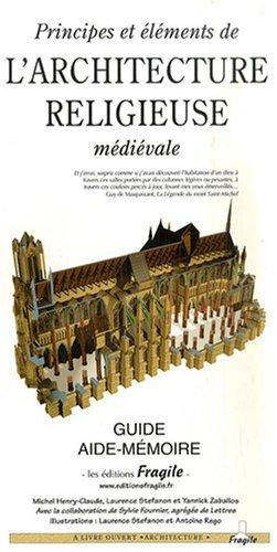 Principes et lments de l'architecture religieuse mdivale