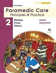 Paramedic Care: Patient Assessment v. 2: Principles and Practice (Paramedic Care: Principles & Practice)