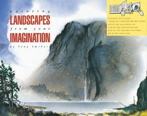 Painting Landscapes from Your Imagination: A Fold Out and Follow Me Project Book by Tony Smibert (2000-08-02)