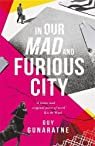 In our mad and furious city par Gunaratne