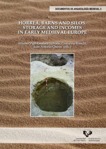 Horrea, Barns And Silos. Storage And Incomes In Early Medieval Europe (Documentos de Arqueología Medieval)