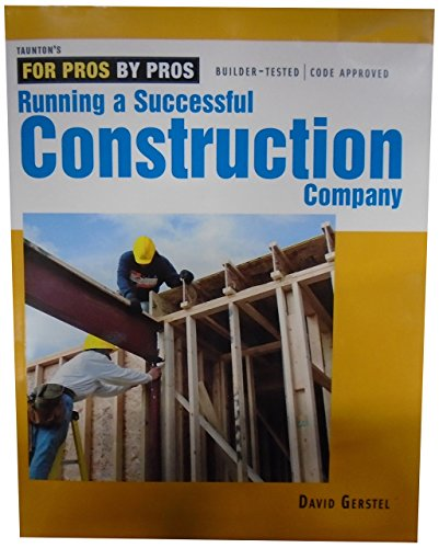 Running a Successful Construction Company (For Pros By Pros) by David Gerstel (1-Jun-2005) Paperback