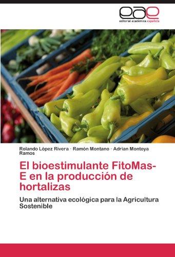 El bioestimulante FitoMas-E en la producción de hortalizas: Una alternativa ecológica para la Agricultura Sostenible