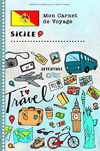 Sicile Carnet Voyage: Journal bord avec guide pour