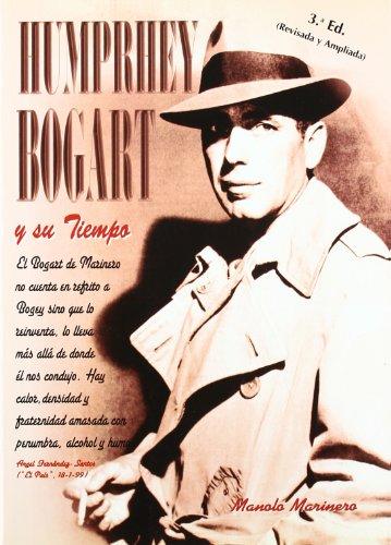 Humprhey Bogart y su tiempo / Humphrey Bogart and his time por Manolo Marinero