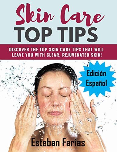 Skin care top tips (Edición en Español) (Spanish Edition)