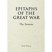 Epitaphs of the Great War: The Somme (Epitaphs of the Great War 1)