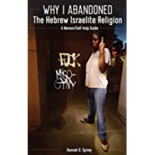 Why I Abandoned the Hebrew Israelite Religion: A Memoir/Self-Help Guide (English Edition)