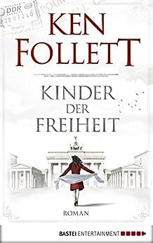 Kinder der Freiheit (Jahrhundert-Trilogie, Band 3) by [Follett, Ken]