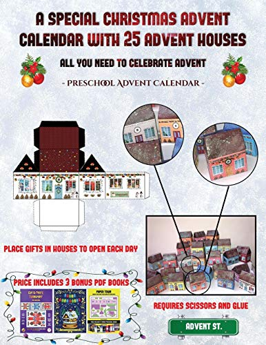 Preschool Advent Calendar (A special Christmas advent calendar with 25 advent houses - All you need to celebrate advent): An alternative special ... using 25 fillable DIY decorated paper houses