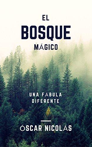 El Bosque Mágico: Fábula Breve Sobre Lo Ineludible