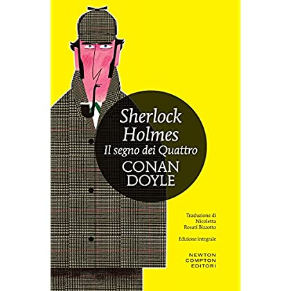 Il Segno Dei Quattro. Sherlock Holmes. Ediz. Integrale