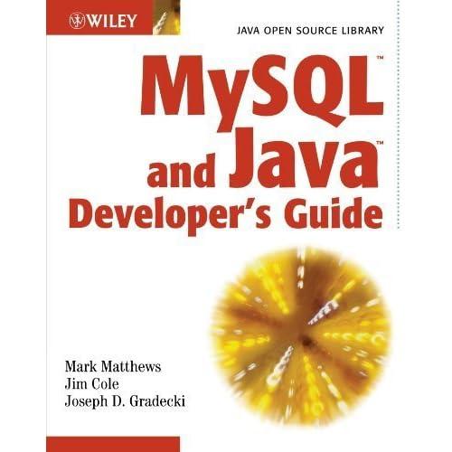 MySQL and Java Developer's Guide by Mark Matthews (2003-02-21)