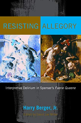 Resisting Allegory: Interpretive Delirium in Spenser's Faerie Queene (English Edition)