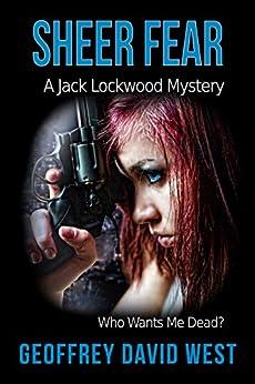 Sheer Fear (Jack Lockwood Mystery Series Book 3) by [West, Geoffrey David]